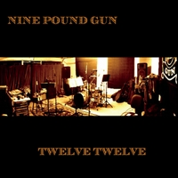 Nine Pound Gun | Twelve Twelve