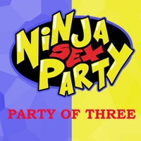 Ninja Sex Party | Party of Three