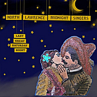 North Lawrence Midnight Singers | Last Great Saturday Night