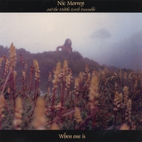 Nic Morrey And The Middle Earth Ensemble | When One Is