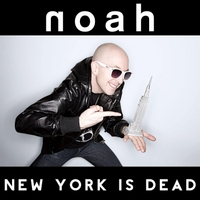 Noah | New York Is Dead (2013)