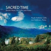Noah Hoffeld & Lee Feldman | Sacred Time: Jewish Music For Cello And Piano