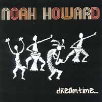 Noah Howard | Dreamtime