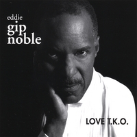 Eddie Gip Noble | Love T.K.O.