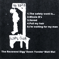 The No Bozo Liars Club | E.P. (feat. Mati Mat & Rev. Digg Dawn Yonder)