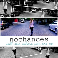 No Chances | Tell Me Where You Are EP
