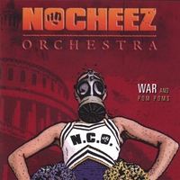 Ronnie Neuhauser's No Cheez Orchestra | War and Pom Poms
