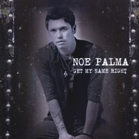 Noe Palma | Get My Name Right