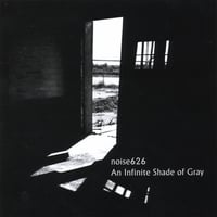 noise626 | An Infinite Shade of Gray