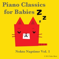 Nokto Music | Piano Classics for Babies – Nokto Naptime Vol. 1 (Baby Lullabies for Children, Sleep Aid, Relaxation, Meditation, Lullaby)