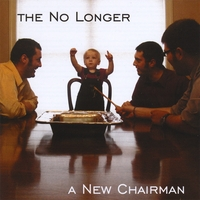 The No Longer | A New Chairman