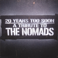 Nomads Tribute | 20 years too soon - a tribute to the nomads