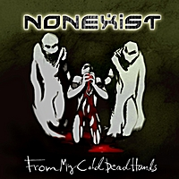 Nonexist | From My Cold Dead Hands