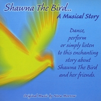 Nora Morrow | Shawna The Bird...A Musical Story