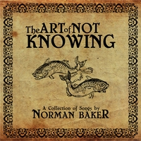 Norman Baker | The Art of Not Knowing