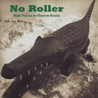 No Roller | High Places by Narrow Roads
