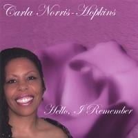 Carla Norris-Hopkins | Hello, I Remember