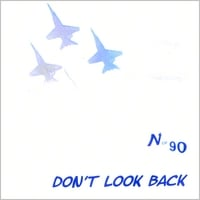 North of 90 | Don't Look Back