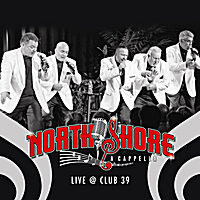 North Shore Acapella | Live @ Club 39
