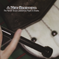 North Texas Caledonian Pipes and Drums | A New Beginning
