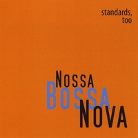 Nossa Bossa Nova | Standards, Too
