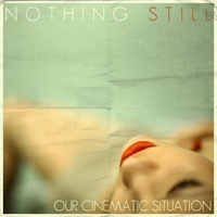 Nothing Still | Our Cinematic Situation