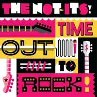 The Not-Its! | Time Out To Rock
