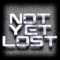 Not yet Lost: Not yet Lost