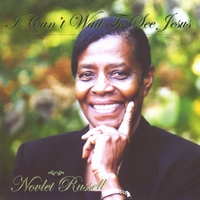 Novlet Russell | I Can't Wait to See Jesus