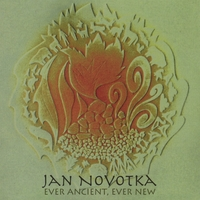Jan Novotka | Ever Ancient, Ever New
