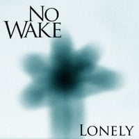 No Wake | Lonely