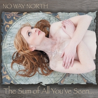 No Way North | The Sum of All You've Seen...