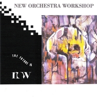 Various Artists | The Future Is Now (New Orchestra Workshop Presents)