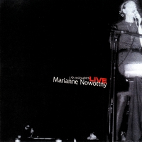 Marianne Nowottny | 19 Minutes ~ Live at Knitting Factory 10/22/1999