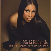 Nicki Richards | Why You Wanna Hurt Me So Bad?