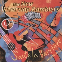New Riverside Ramblers | Saute la Barrière (Jump the Fence)