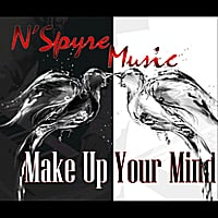 N'Spyre Music | Make Up Your Mind