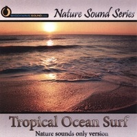 Nature Sound Series | Tropical Ocean Surf (Nature Sounds Only version)
