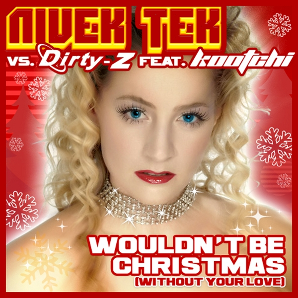 Nivek Tek featuring Kaatchi - Wouldn't Be Christmas (Without Your Love)