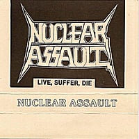 Nuclear Assault | Live Suffer Die