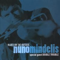 Nuno Mindelis | Blues On the Outside