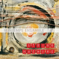 Nuntempe Ensamble | String Machine