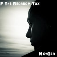 Nxtgen | F the Bedroom Tax