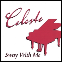Celeste | Sway With Me