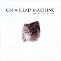 On A Dead Machine | Stop Thief, Vol. 2