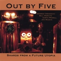 George Cremaschi, Bill Horvitz, Garth Powell, Jon Raskin | Shards From a Future Utopia