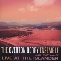 The Overton Berry Ensemble with Art Foxall | Live at the Islander