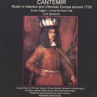 Ihsan Ozgen, Linda Burman-Hall & Lux Musica | Cantemir : Music in Istanbul and Ottoman Europe Around 1700