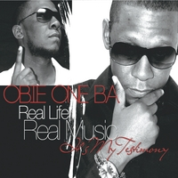 Obie One B.A. | Real Life, Real Music, It's My Testimony