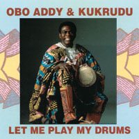 Obo Addy | Obo Addy & Kukrudu- Let Me Play My Drums